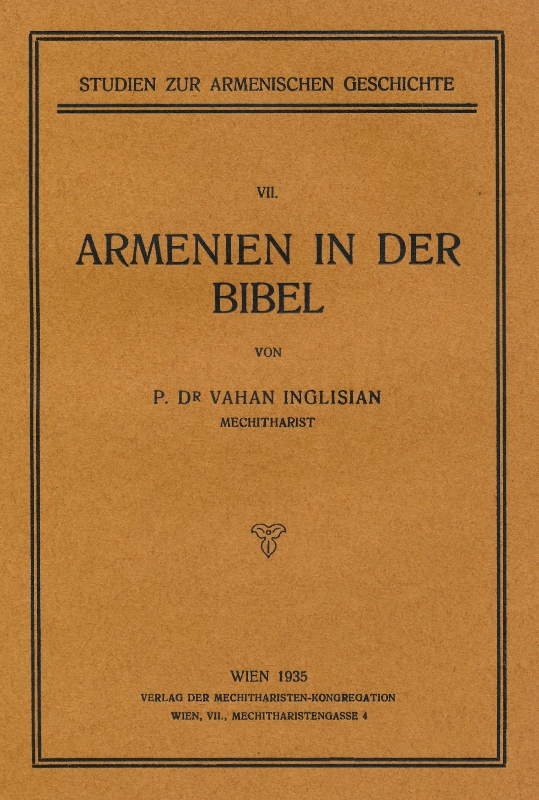 Inglisian P V Armenien In Der Bibel Eine Biblisch Geographische Studie The Mekhitarist Congregation In Vienna